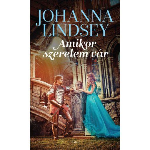 Johanna Lindsey - Amikor szerelem vár (új példány)