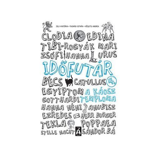 Időfutár 4. A káosz temploma (2. kiadás) (új példány)