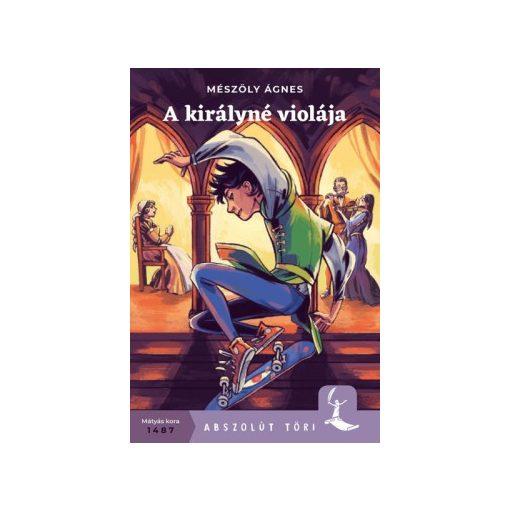 Mészöly Ágnes - A királyné violája (új példány)