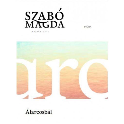 Szabó Magda - Álarcosbál (új példány)