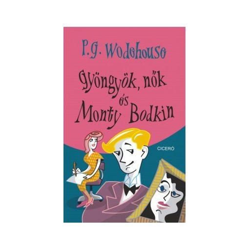 P. G. Wodehouse - Gyöngyök, nők és Monty Bodkin (új példány)