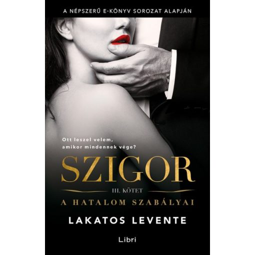 Lakatos Levente - A hatalom szabályai - Szigor 3. (új példány)