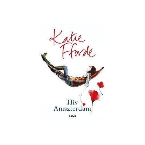 Katie Fforde - Hív Amszterdam (új példány)