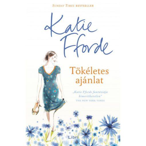 Katie Fforde - Tökéletes ajánlat (új példány)