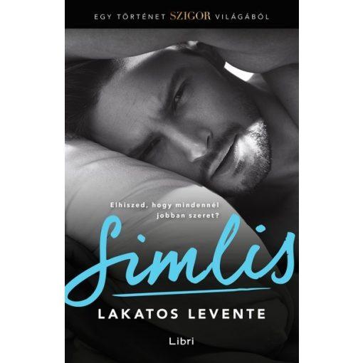 Lakatos Levente - Simlis - Egy történet Szigor világából (új példány)