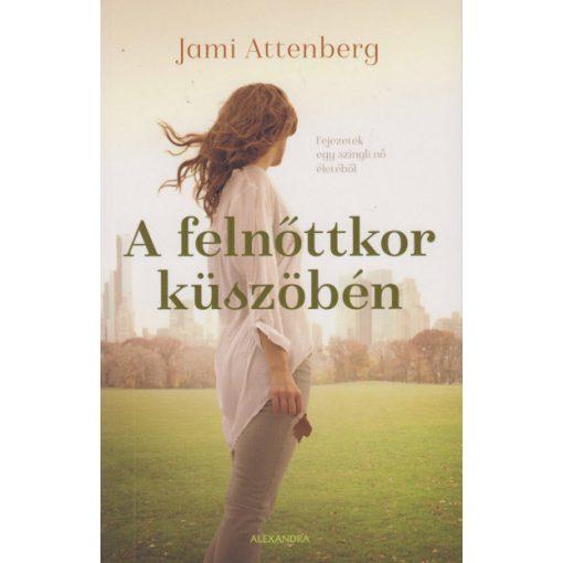 Jami Attenberg - A felnőttkor küszöbén (új példány)