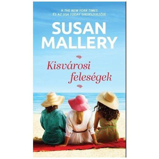 Susan Mallery - Kisvárosi feleségek (új példány)
