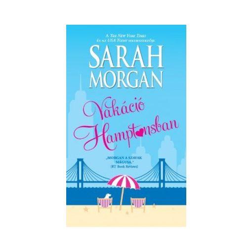 Sarah Morgan - Vakáció Hamptonsban (új példány)