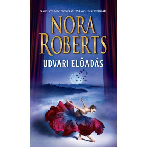 Nora Roberts - Udvari előadás (új példány)