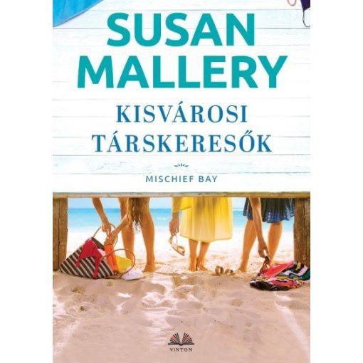 Susan Mallery - Kisvárosi társkeresők (új példány)