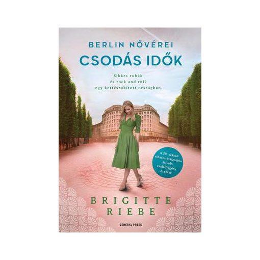 Brigitte Riebe - Csodás idők - Berlin nővérei 2. (új példány)