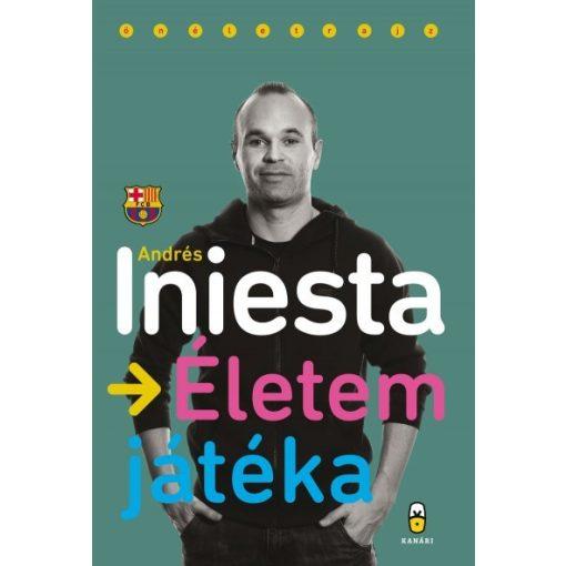 Andrés Iniesta - Életem játéka (új példány)