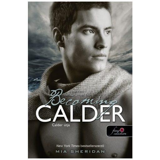 Mia Sheridan - Becoming Calder-Calder útja/A szerelem csillagjegyében 5.