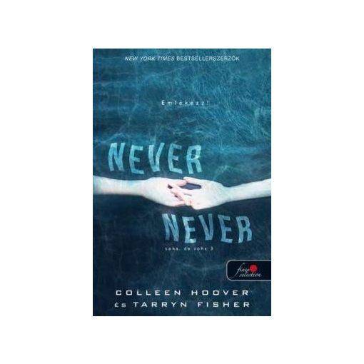 Tarryn Fisher-Colleen Hoover-Never never-Soha, de soha 3. (új példány)
