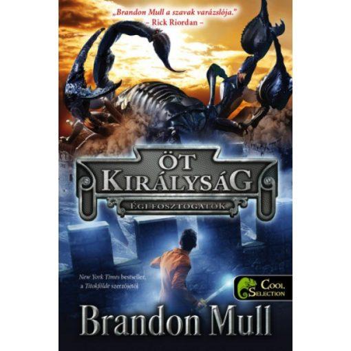 Brandon Mull - Égi fosztogatók - Öt királyság 1. (új példány)