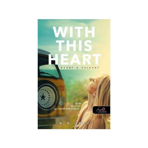 R. S. Grey-Ezzel a szívvel - Whit This Heart (új pédány)