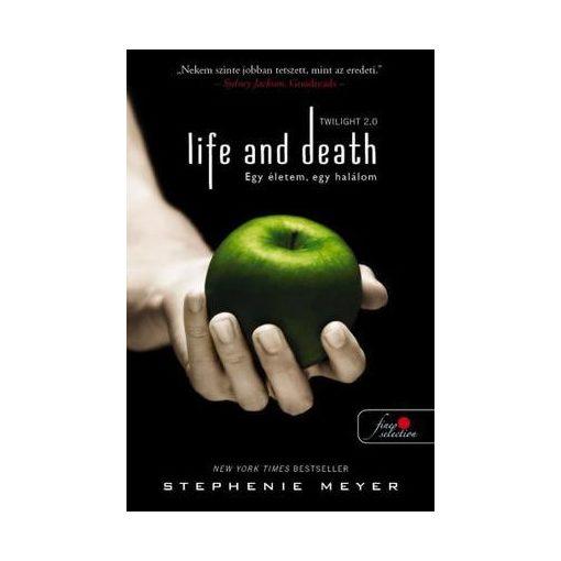 Stephenie Meyer - Life and Death - Twilight 2.0 - Egy életem, egy halálom (új pédány)