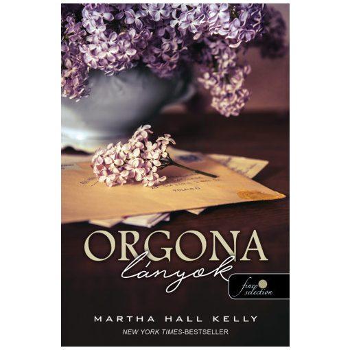 Martha Hall Kelly - Orgonalányok (új példány)