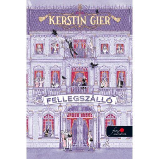 Kerstin Gier - Fellegszálló