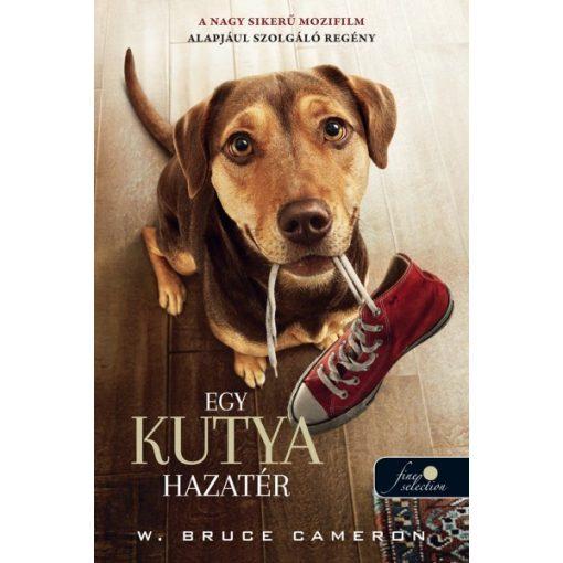 W. Bruce Cameron - Egy kutya hazatér / Filmes (új példány)