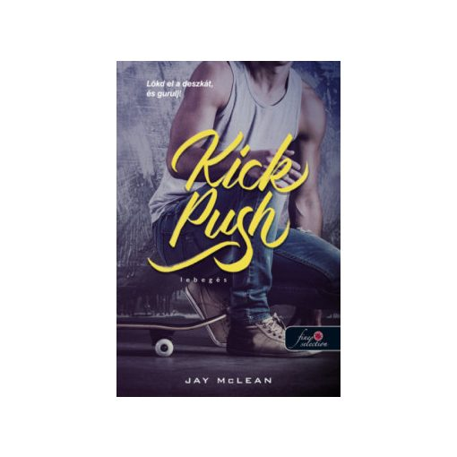 Jay McLean - Kick Push - Lebegés - Lebegés 1. (új pédány)