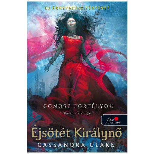 Cassandra Clare -  Éjsötét Királynő - Gonosz fortélyok 3. (új pédány)