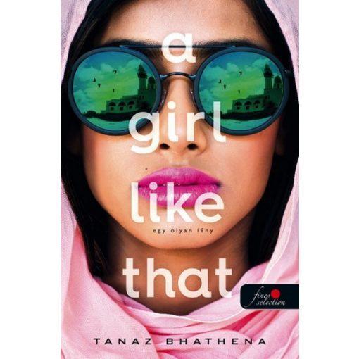 Tanaz Bhathena - A Girl Like That - Egy olyan lány (új példány)