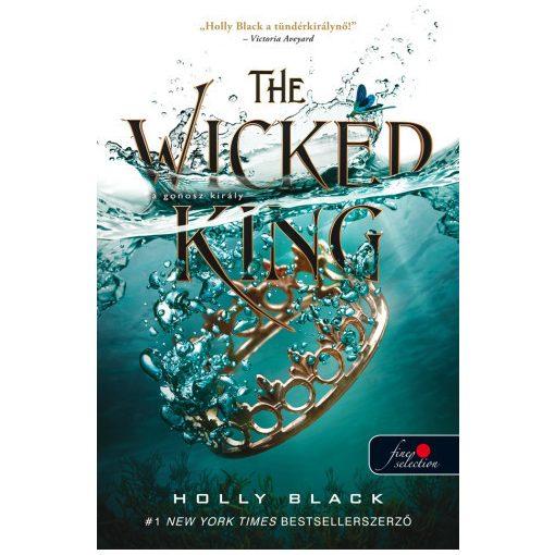 Holly Black -  The Wicked King – A gonosz király - A levegő népe 2. (új példány)