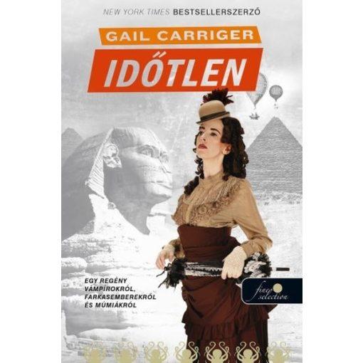 Gail Carriger - Időtlen /Napernyő Protektorátus 5. (új példány)