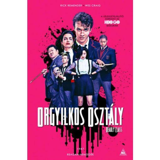 Rick Remender - Orgyilkos osztály - Deadly Class 1. - Reagan-nemzedék (új példány)