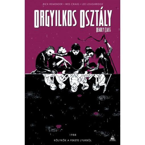 Rick Remender - Orgyilkos osztály - Deadly Class 2. - Kölykök a fekete lyukból (új példány)