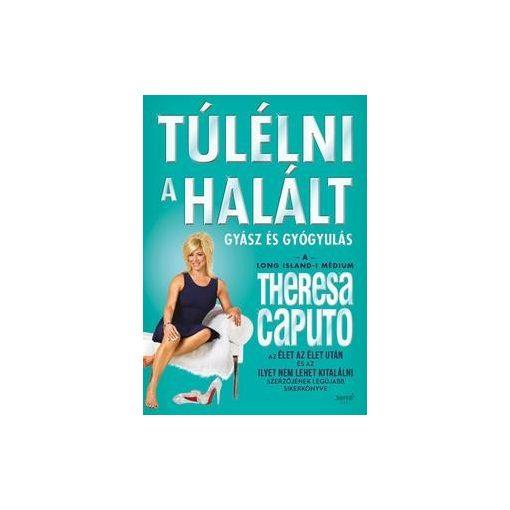 Theresa Caputo-Túlélni a halált (új példány)