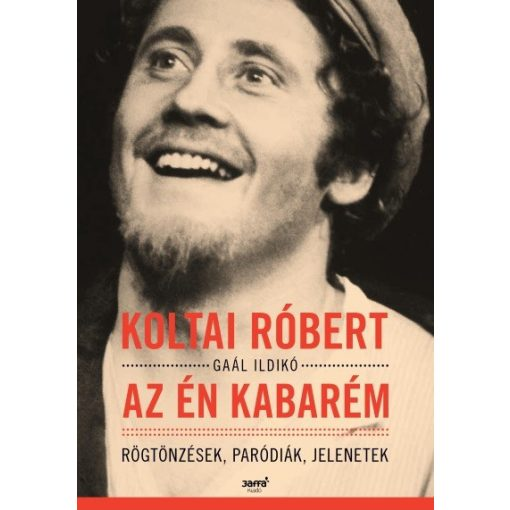 Koltai Róbert - Az én kabarém - Rögtönzések, paródiák, jelenetek (új példány)