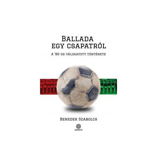 Benedek Szabolcs - Ballada egy csapatról (új példány)