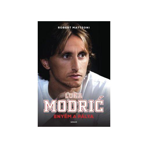 Robert Matteoni-Luka Modrić - Enyém a pálya (új példány)