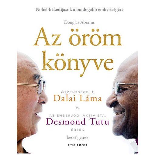 Douglas Abrams, Desmond Tutu és Őszentsége a Dalai Láma - Az öröm könyve (új példány)