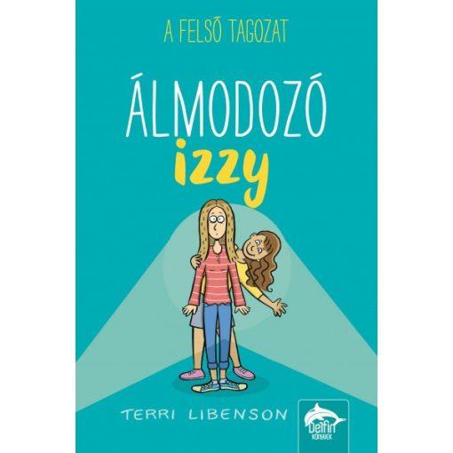 Terri Libenson - Álmodozó Izzy - Emmie és barátai-sorozat 2. (új példány)