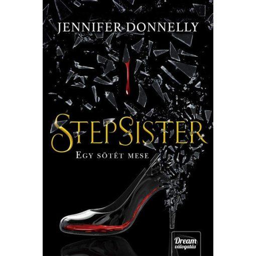 Jennifer Donnelly - Stepsister - Egy sötét mese (új példány)