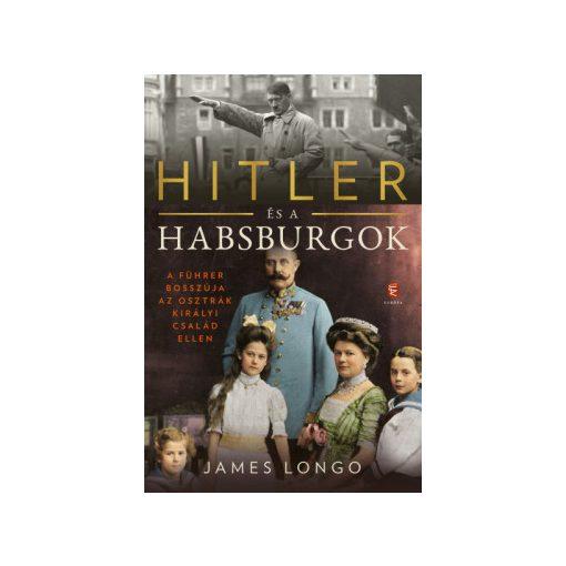 James Longo - Hitler és a Habsburgok (új példány)