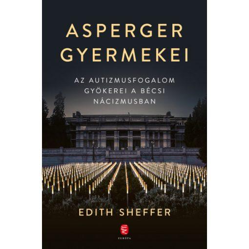 Edith Sheffer - Asperger gyermekei (új példány)