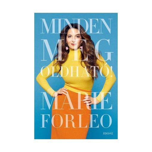 Marie Forleo-Minden megoldható! (új példány)