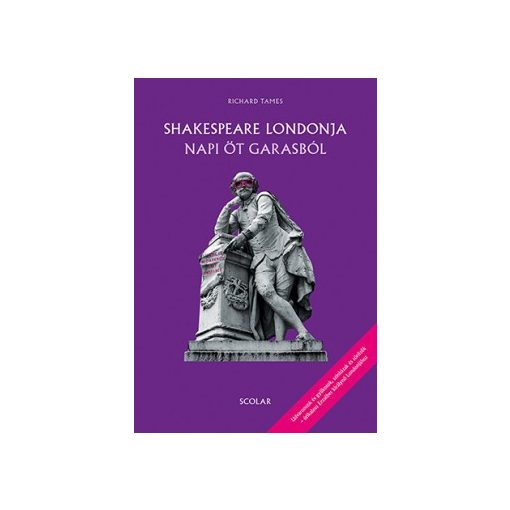 Richard Tames - Shakespeare Londonja napi öt garasból (új példány)