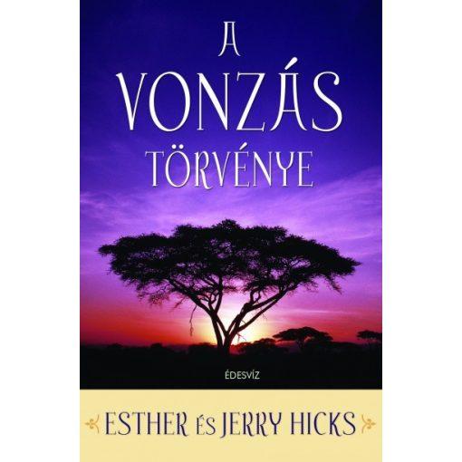 Esther Hicks - Jerry Hicks - A vonzás törvénye