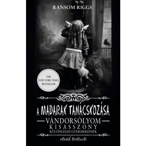Ransom Riggs - A madarak tanácskozása - Vándorsólyom kisasszony különleges gyermekei 5.