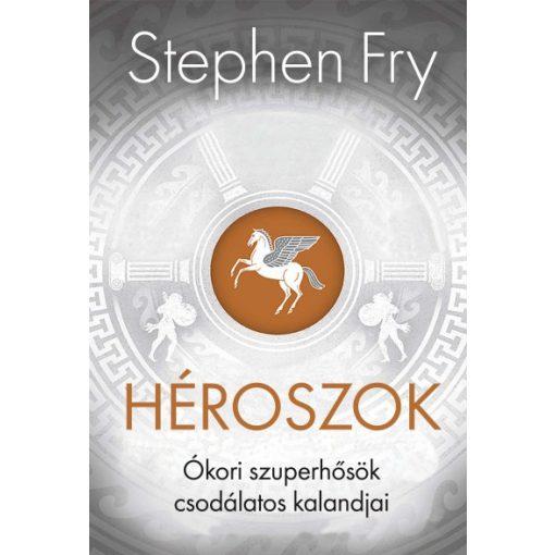 Stephen Fry - Héroszok - Ókori szuperhősök csodálatos kalandjai (új példány)