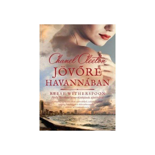 Chanel Cleeton-Jövöre Havannában (új példány)