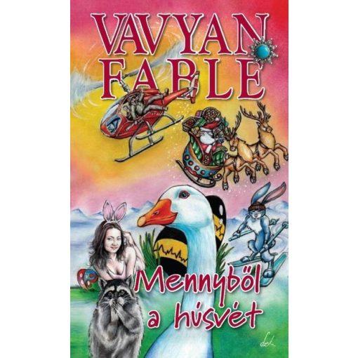 Vavyan Fable - Mennyből a húsvét (új példány)